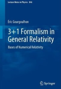 3+1 Formalism in General Relativity: Bases of Numerical Relativity (repost)
