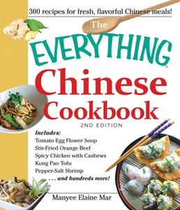 «The Everything Chinese Cookbook» by Manyee Elaine Mar