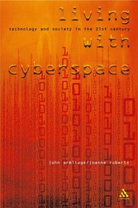Living With Cyberspace: Technology & Society in the 21st Century