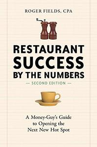 Restaurant Success by the Numbers, Revised: A Money-Guy's Guide to Opening the Next New Hot Spot [Repost]