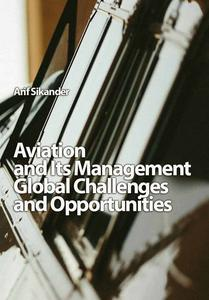"""Aviation and Its Management: Global Challenges and Opportunities"" ed. by Arif Sikander"