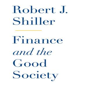 «Finance and the Good Society» by Robert J. Shiller