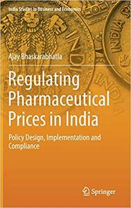 Regulating Pharmaceutical Prices in India: Policy Design, Implementation and Compliance