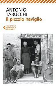 """Antonio Tabucchi, """"Il piccolo naviglio"""""""