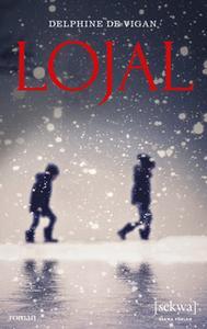 «Lojal» by Delphine de Vigan