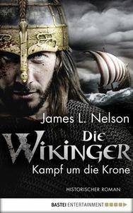 Nelson, James L. - Die Wikinger - Kampf um die Krone