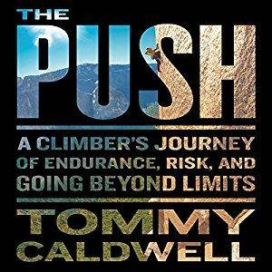 The Push: A Climber's Journey of Endurance, Risk, and Going Beyond Limits [Audiobook]