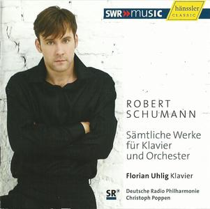 Florian Uhlig - Schumann: Complete Works for Piano and Orchestra (2010)