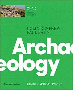 Archaeology: Theories, Methods and Practice, 7th edition