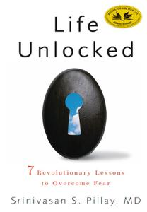Life Unlocked: 7 Revolutionary Lessons to Overcome Fear