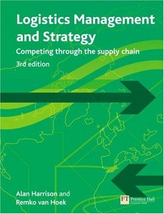 Logistics Management and Strategy: Competing Through the Supply Chain