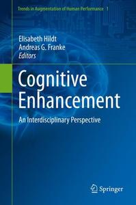 Cognitive Enhancement: An Interdisciplinary Perspective