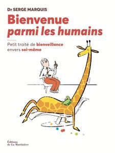 """Serge Marquis, """"Bienvenue parmi les humains - Petit traité de bienveillance envers soi-même"""""""
