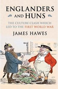 «Englanders and Huns» by James Hawes