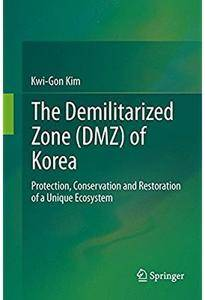 The Demilitarized Zone (DMZ) of Korea: Protection, Conservation and Restoration of a Unique Ecosystem [Repost]