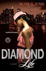 «Diamond Life» by Aliya S. King