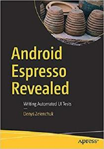 Android Espresso Revealed: Writing Automated UI Tests [Repost]
