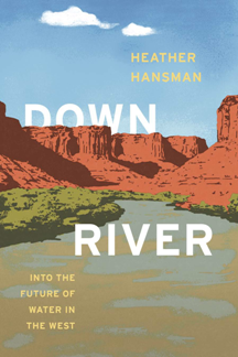 Downriver : Into the Future of Water in the West