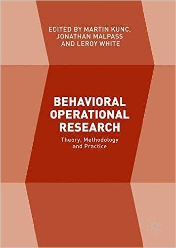 Behavioral Operational Research: Theory, Methodology and Practice