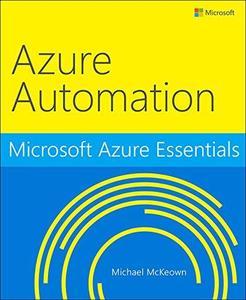 Microsoft Azure Essentials Azure Automation [Repost]