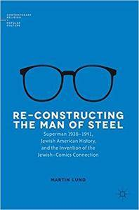 Re-Constructing the Man of Steel: Superman 1938–1941