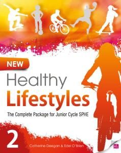 New Healthy Lifestyles 2: The Complete Package for Junior Cycle SPHE by Catherine Deegan, Edel O'Brien