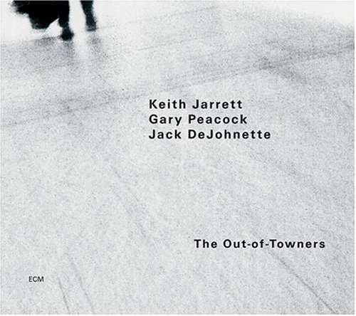 Keith Jarrett Trio - The Out-Of-Towners (2004)