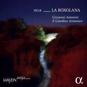 Giovanni Antonini & Il Giardino Armonico - Haydn 2032, Vol. 8: La Roxolana (2020) [Official Digital Download 24/176]