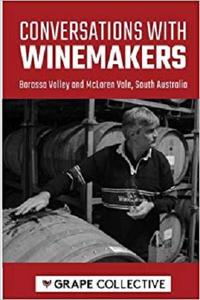 Conversations with winemakers: Barossa Valley and McLaren Vale, South Australia