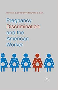 Pregnancy Discrimination and the American Worker (Repost)