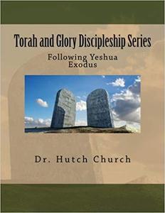 Torah and Glory Discipleship Series: Exodus/Sh'mot