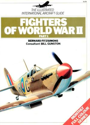 The Illustrated International Aircraft Guide 14: Fighters of World War II Part 1 (Repost)