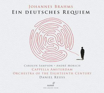 Cappella Amsterdam, Orchestra of the 18th Century & Daniel Reuss - Brahms: Ein deutsches Requiem, Op. 45 (Live) (2019)
