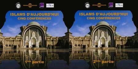 """Collectif, """"Islams d'aujourd'hui"""", 1ère et 2ème parties"""
