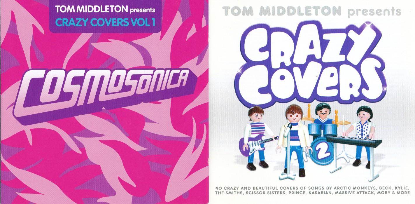VA - Tom Middleton Presents Crazy Covers (2 Volumes) (2005/7)