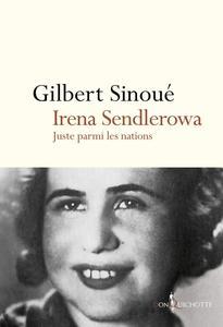 "Gilbert Sinoué, ""Irena Sendlerowa : Juste parmi les nations"""
