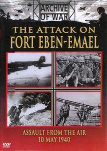 AV-Media-Produktion - The Attack on Fort Eben-Emael (2007)