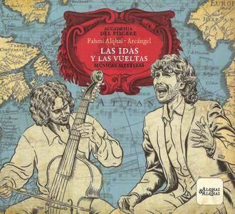 Accademia del Piacere, Fahmi Alqhai & Arcangel - Las Idas y las Vueltas (2012) {CD with DVD5 PAL Alqhai&Alqhai004}