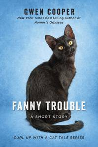 Fanny Trouble: A Short Story (Curl Up with a Cat Tale)