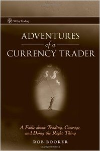 Adventures of a Currency Trader: A Fable about Trading, Courage, and Doing the Right Thing (Repost)