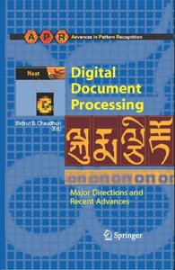 Digital Document Processing: Major Directions and Recent Advances (Advances in Pattern Recognition)