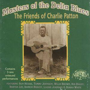 VA - Masters Of The Delta Blues: The Friends Of Charlie Patton (1991) {Yazoo/Shanachie} **[RE-UP]**