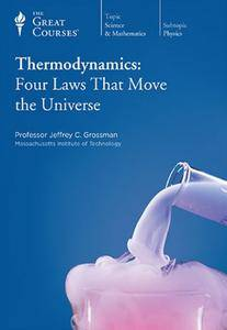 TTC Video - Thermodynamics: Four Laws That Move the Universe [Repost]