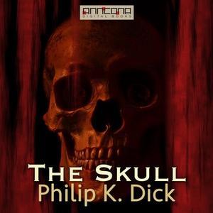 «The Skull» by Philip K. Dick