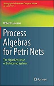 Process Algebras for Petri Nets: The Alphabetization of Distributed Systems [Repost]