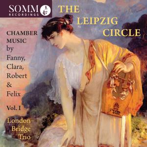 London Bridge Trio - The Leipzig Circle, Vol. 1 (Live) (2019)