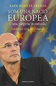 Som una nació europea (i una carpeta incòmoda): Catalunya vista des d'Europa (Catalan Edition)