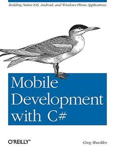 Mobile Development with C#: Building Native iOS, Android, and Windows Phone Applications