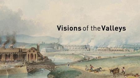 BBC - Visions of the Valleys (2015)
