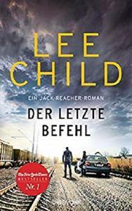 Der letzte Befehl: Ein Jack-Reacher-Roman (Die-Jack-Reacher-Romane 16) (German Edition)